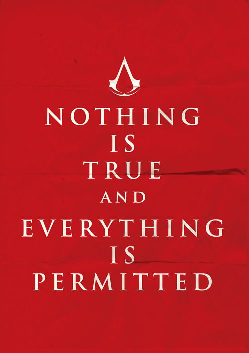 We work in the dark to serve the light. We are assassins. (Assassin's Creed)