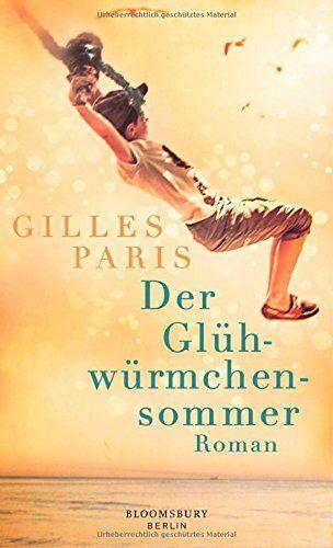 Der Glühwürmchensommer: Roman: Amazon.de: Gilles Paris, Carina von Enzenberg: Bücher