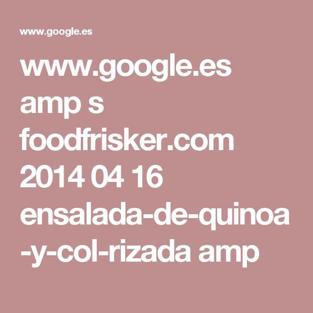 www.google.es amp s foodfrisker.com 2014 04 16 ensalada-de-quinoa-y-col-rizada amp