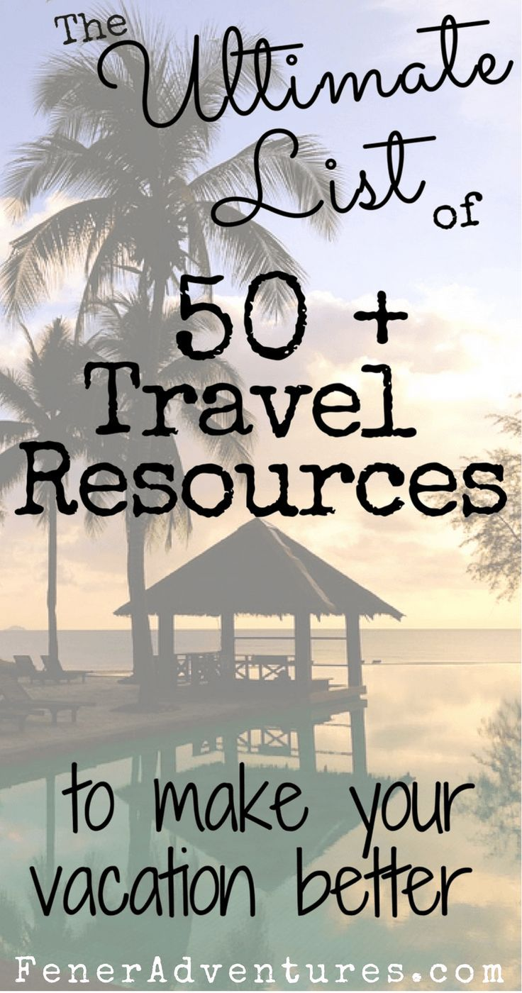 The Ultimate List of Travel Resources by two full-time travelers. Make your vacation cheaper, easier, and more fun! ---> Click through to read more at FenerAdventures.com --- budget travel - travel on a budget - travel for free - travel hacking - travel o