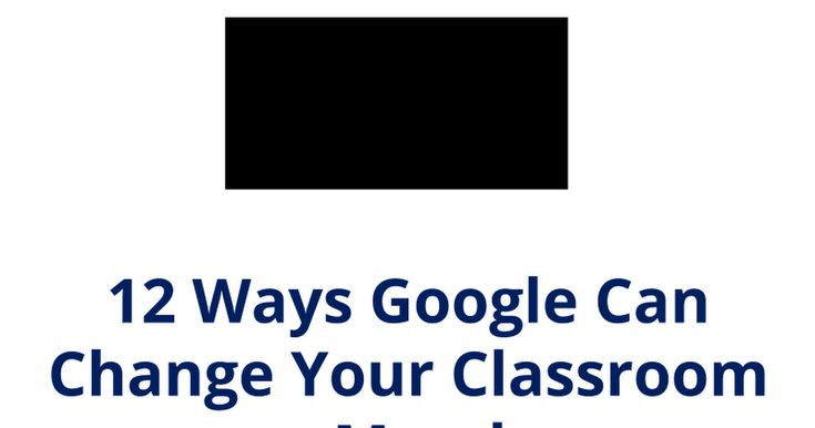 DR. ELLIS 12 Ways Google Can Change Your Classroom on Monday Google Education Trainer Drive Drive Docs Drive Slides Drive Sheets Drive Forms Gmail Classroom Chrome Google+ Sites Android Search Calendar Vault Maps We' ll look at twelve Google tools, tips, and tricks that you may not be aware of that can help