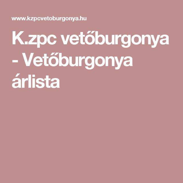K.zpc vetőburgonya - Vetőburgonya árlista