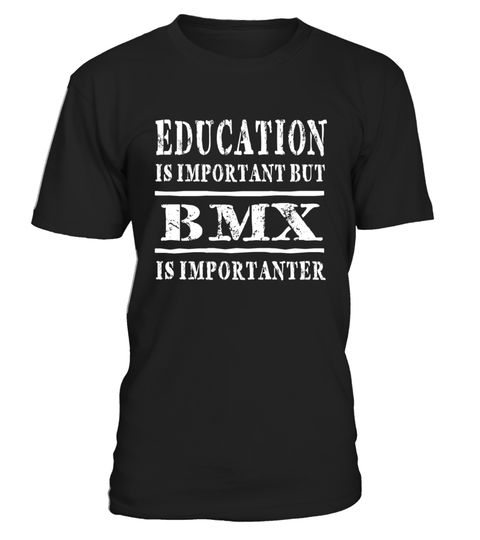 "# Education Is Important But BMX Is Importanter T-shirt .  Special Offer, not available in shops      Comes in a variety of styles and colours      Buy yours now before it is too late!      Secured payment via Visa / Mastercard / Amex / PayPal      How to place an order            Choose the model from the drop-down menu      Click on ""Buy it now""      Choose the size and the quantity      Add your delivery address and bank details      And that's it!      Tags: Our Online Graphic Tees Shirt…"