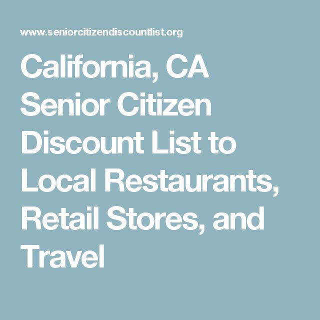 California, CA Senior Citizen Discount List to Local Restaurants, Retail Stores, and Travel