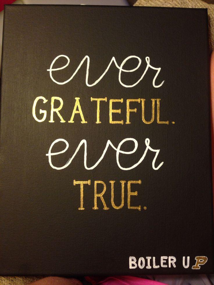 Ever Grateful. Ever True. Boiler Up. Purdue canvas