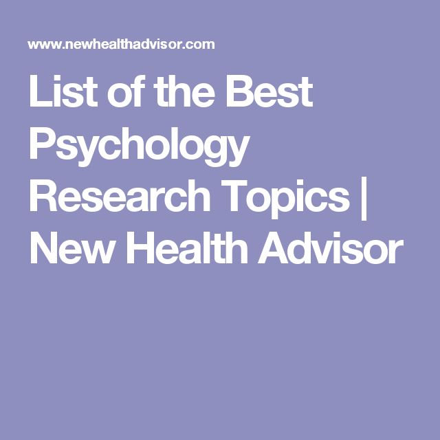 List of the Best Psychology Research Topics | New Health Advisor
