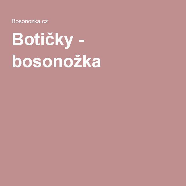 Botičky - bosonožka