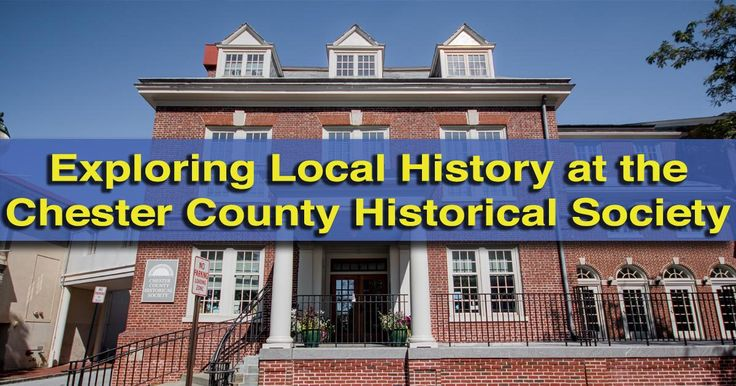 Visiting the Chester County Historical Society Museum in West Chester, Pennsylvania