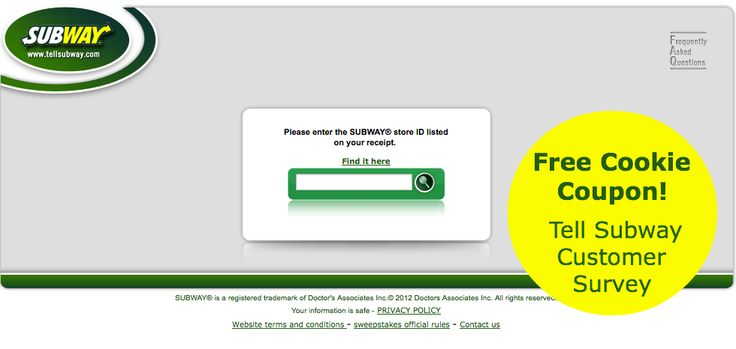 Tell Subway what you thought in the Subway Customer Survey to claim a free cookie next time you visit.