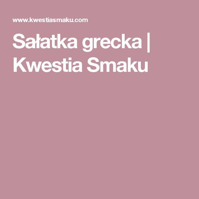 Sałatka grecka | Kwestia Smaku