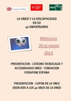 El próximo miércoles 20 de marzo, la ONCE va a dedicar a la UNED su cupón con motivo de su 40 aniversario y la UNED presentará cátedra de Tecnología y Accesibilidad, amenizado con espectáculos accesibles