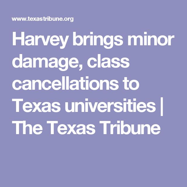 Harvey brings minor damage, class cancellations to Texas universities | The Texas Tribune