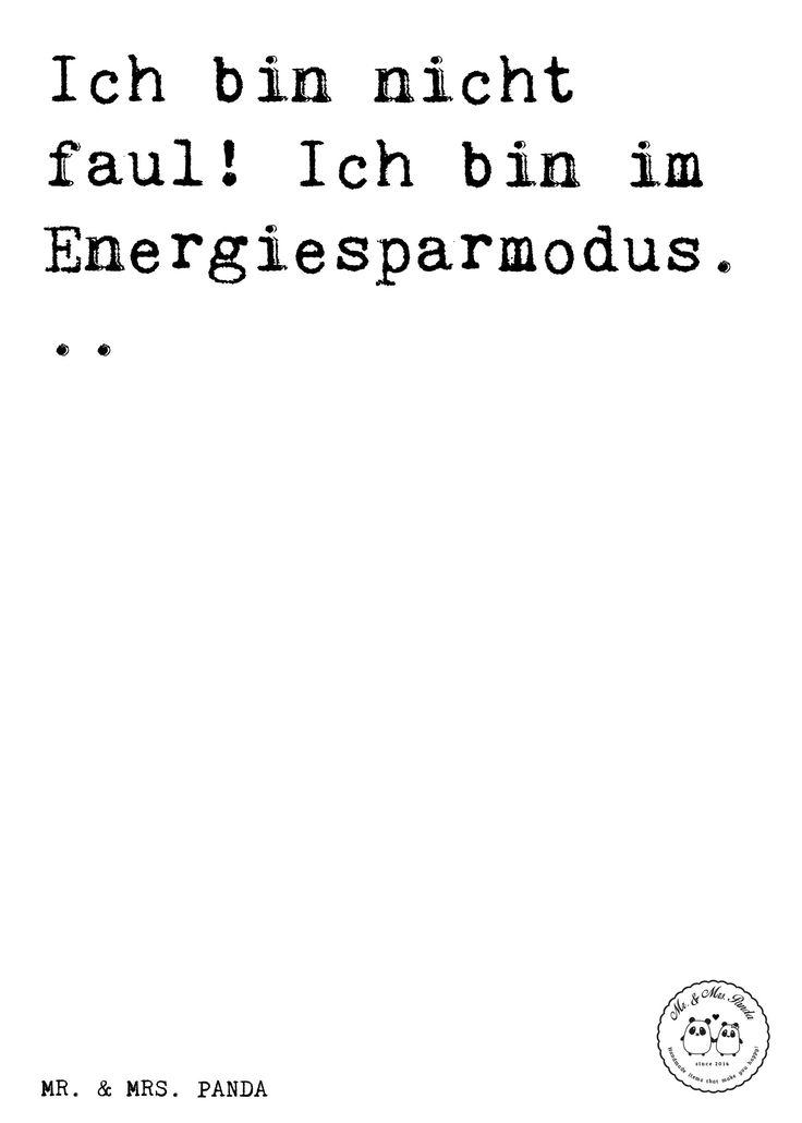 Spruch: Ich Bin Nicht Faul! Ich Bin Im Energiesparmodus...   Sprüche