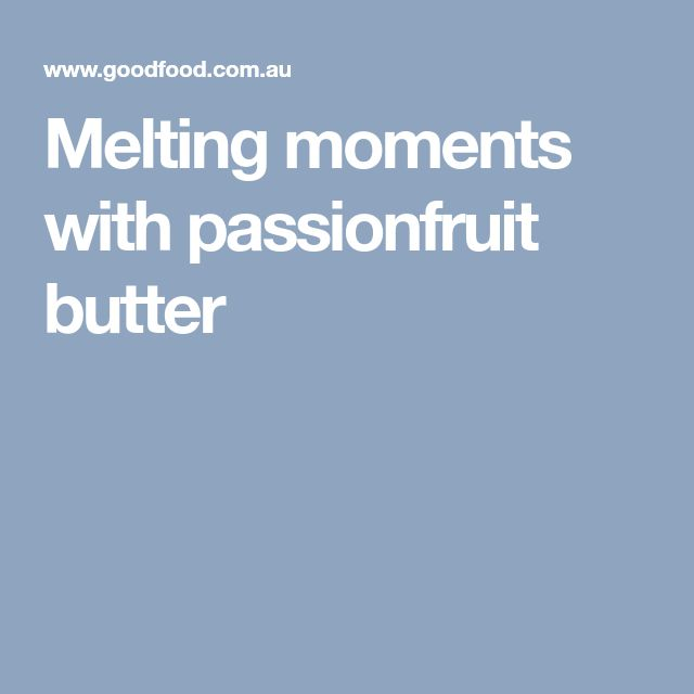 Melting moments with passionfruit butter