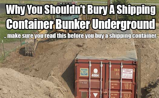 Why You Shouldn't Bury A Shipping Container Bunker Underground. This is knowledge not many of us know. Do not waste time and money doing this.