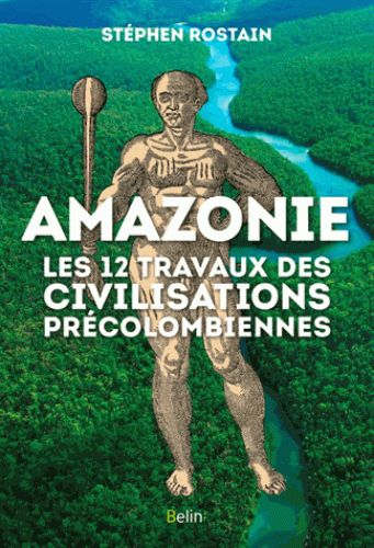 Travaux d'Hercule en Amazonie précolombienne