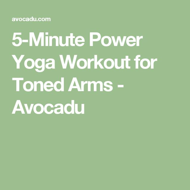 5-Minute Power Yoga Workout for Toned Arms - Avocadu