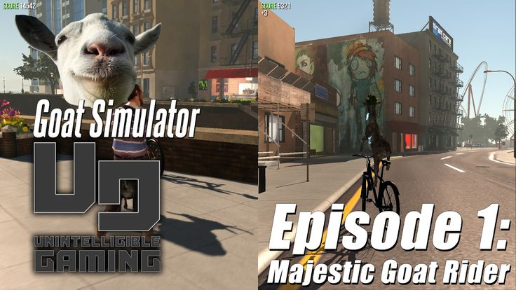 Goat Simulator - Episode 01 - Majestic Goat Rider (Unintelligible Gaming)
