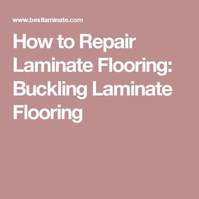 How To Repair Laminate Flooring Buckling Laminate Flooring
