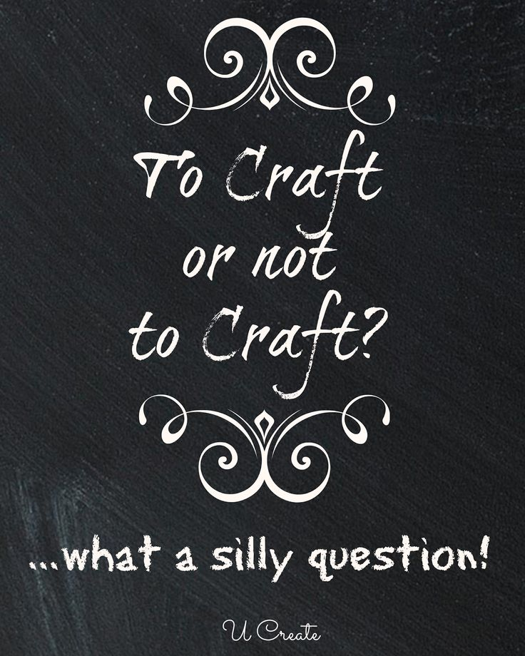 Free Printable: To Craft or Not To Craft - U Create