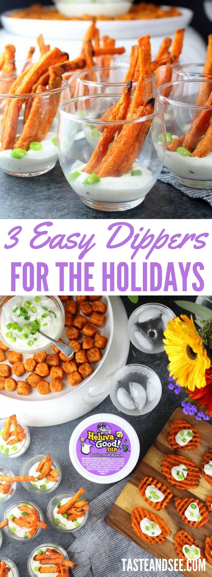 Make your holidays delicious & stress-free with these 3 Easy Dippers For The Holidays - #Sponsored by @heluvagood !  Sweet potatoes three ways, with Buttermilk Ranch for the ultimate holiday appetizers. #chipsdipsandtips  #IC  https://tasteandsee.com