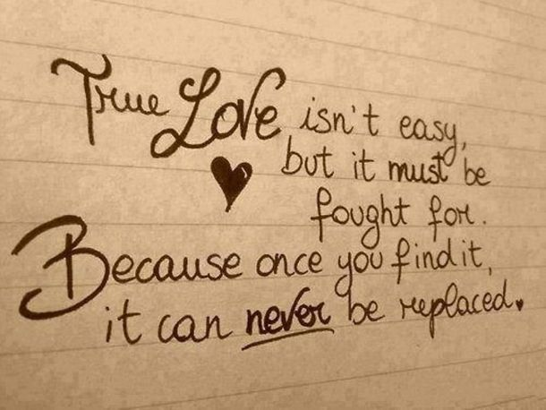 awesome Best Inspirational thought on True love Never be Replaced famous life love quotes