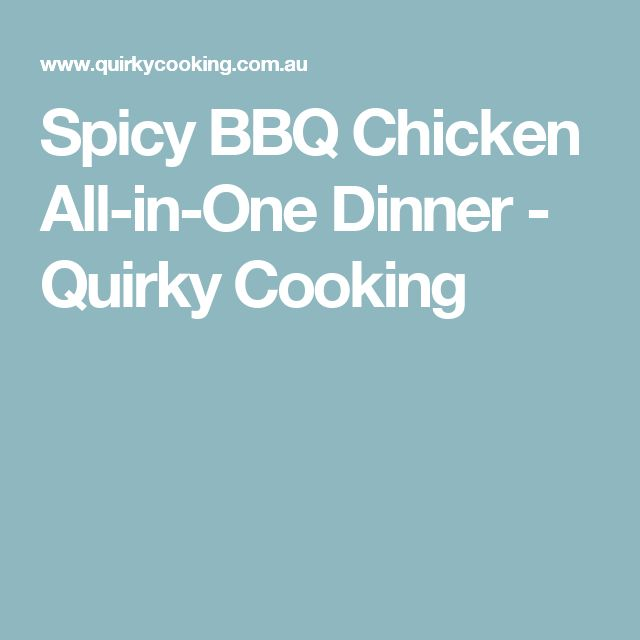Spicy BBQ Chicken All-in-One Dinner - Quirky Cooking
