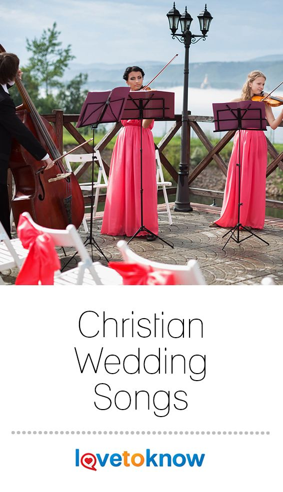 Christian Wedding Songs Lovetoknow Christian Wedding Songs Wedding Songs Christian Wedding