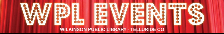 Programming ideas from the public library in Telluride, Colorado