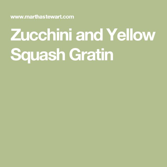 Zucchini and Yellow Squash Gratin