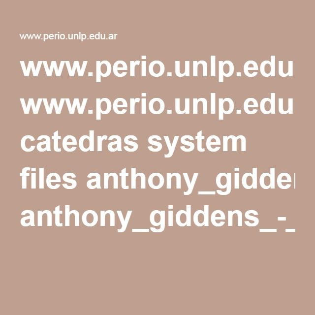 www.perio.unlp.edu.ar catedras system files anthony_giddens_-_sociologia.pdf