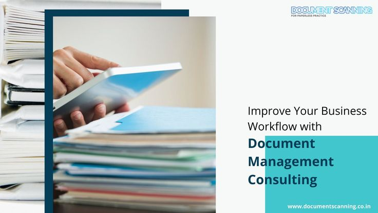 Improve Your Business Workflow With Document Management Consulting Management Consulting Business