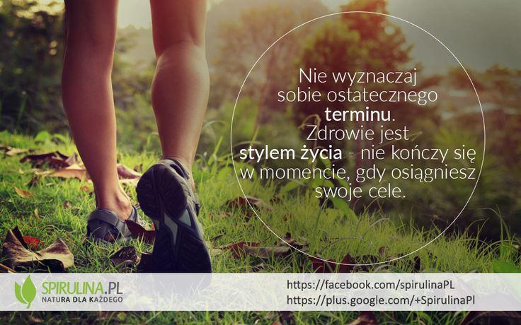 Zdrowie jest stylem życia. Nie ma ostatecznego terminu.  http://www.spirulina.pl/ #zdrowie #sport #styl #fit #cytaty #motywacja #spirulina