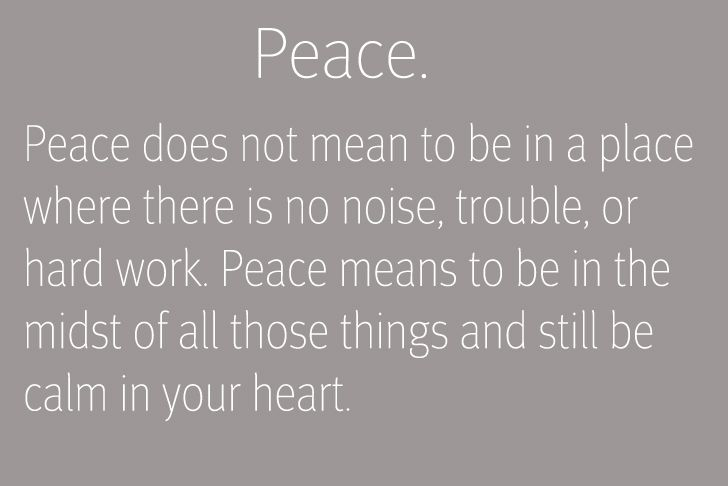 """Love Knows No Color Quotes: """"Peace Does Not Mean To Be In A Place Where There Is No"""