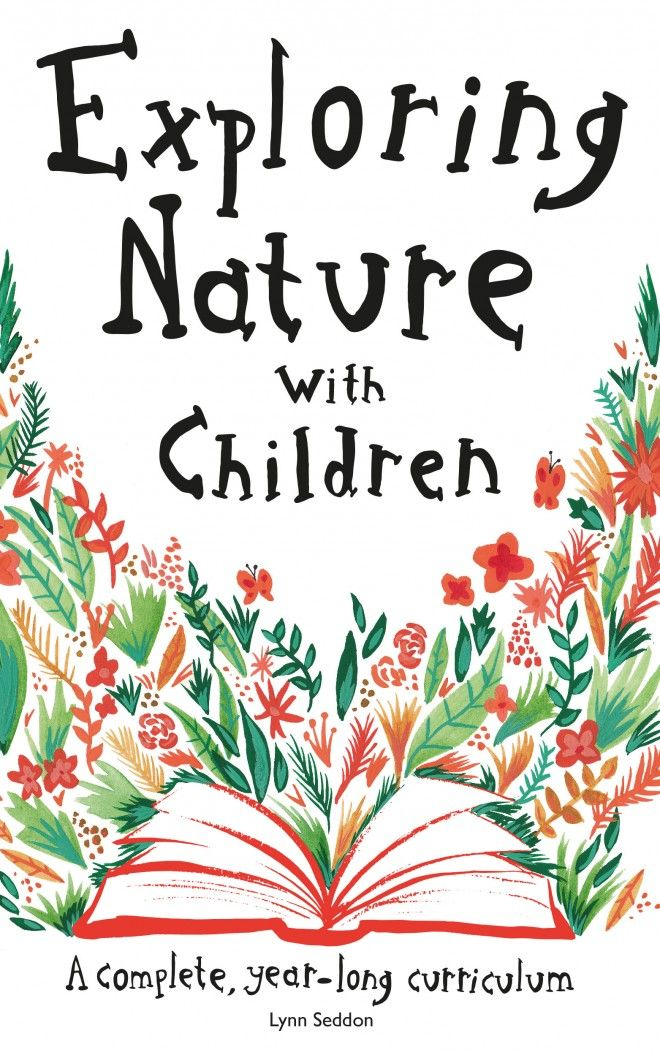 Exploring Nature With Children A Complete Year Long Curriculum 5 6