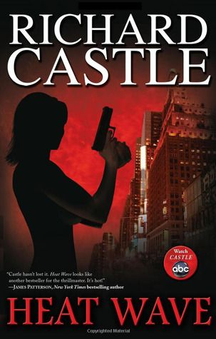 Heat Wave ~ Richard Castle. READ on my kindle