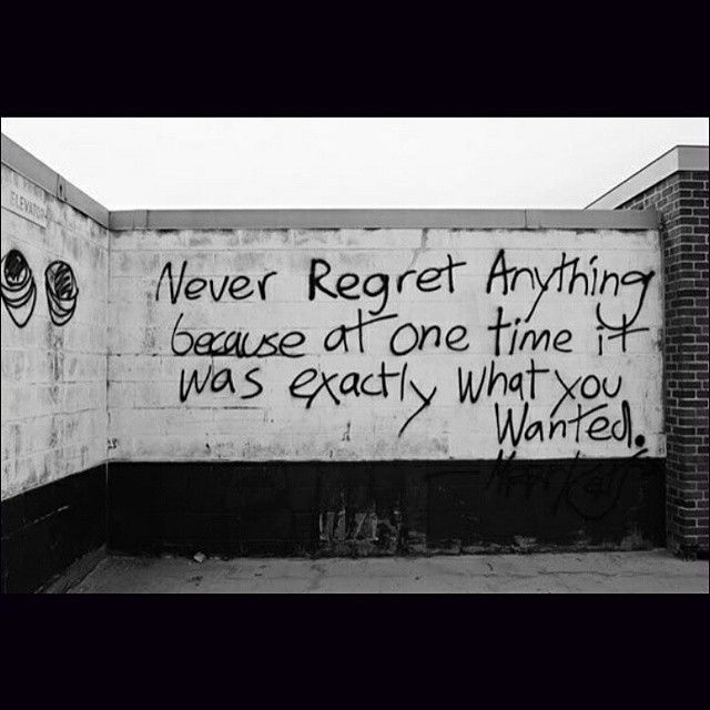 Don T Regret Anything In Life Quotes: 1000+ Images About Quotes On Pinterest