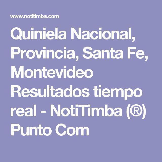 Quiniela Nacional, Provincia, Santa Fe, Montevideo Resultados tiempo real - NotiTimba (®) Punto Com