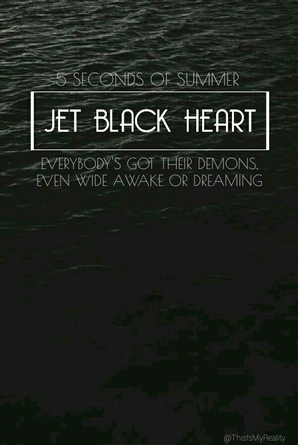 5sos Jet Black heart Made by: (@ThisIsMyReality)