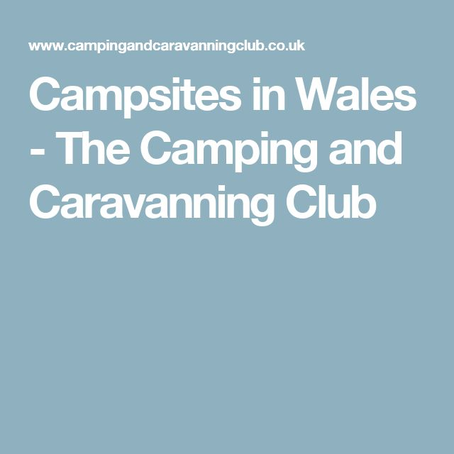 Campsites in Wales - The Camping and Caravanning Club