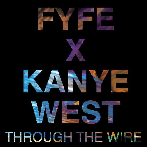 Through The Wire (Kanye West Cover) by FYFE | Fyfe  | Free Listening on SoundCloud