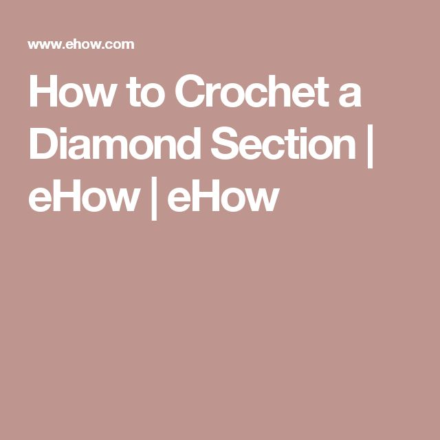 How to Crochet a Diamond Section | eHow | eHow