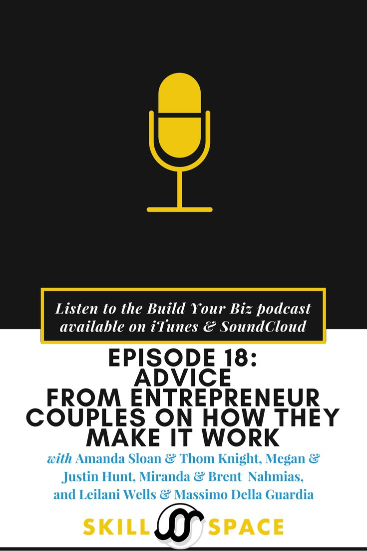 Episode 18: Advice From #Entrepreneur Couples On How They Make It Work! // Skill Space