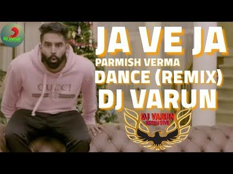 Ja Ve Ja Dance Remix - DJ VARUN || Punjabi remix songs 2019