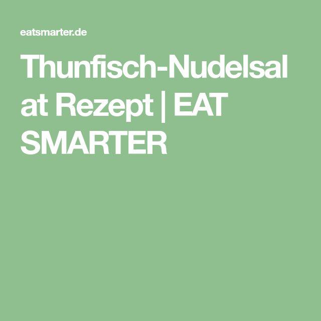 Thunfisch-Nudelsalat Rezept | EAT SMARTER