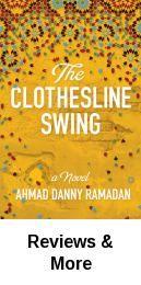 """""""The Clothesline Swing: A Novel"""" by Ahmad Danny Ramadan."""