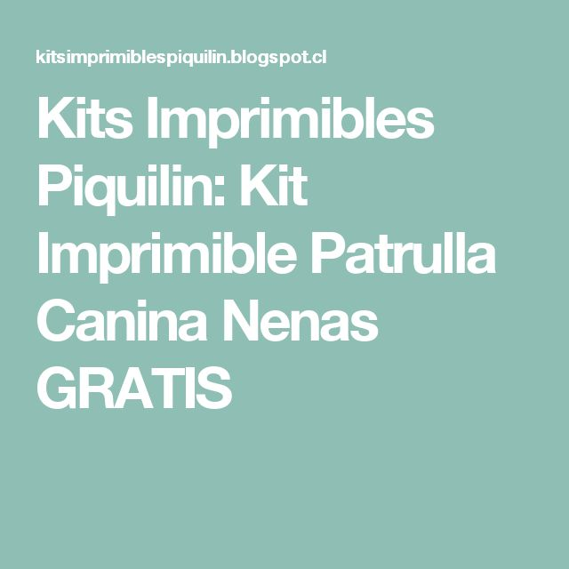 Kits Imprimibles Piquilin: Kit Imprimible Patrulla Canina Nenas GRATIS