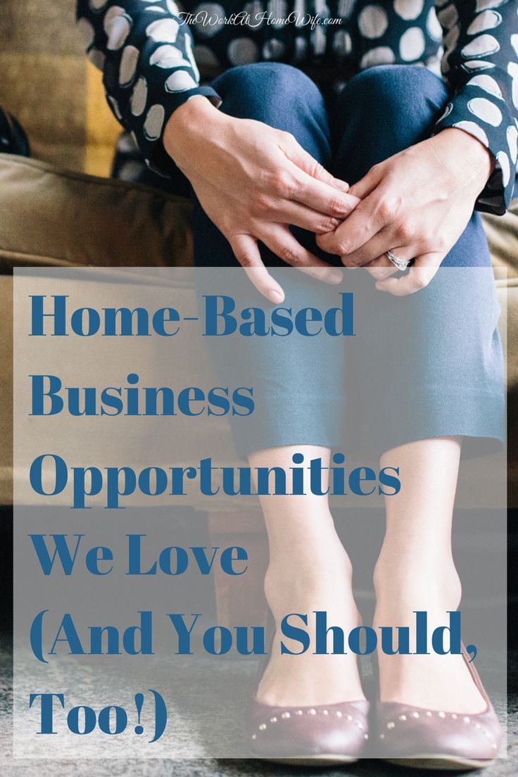 HomeBased Business Opportunities We Love And You Should, Too!  Home, I love and Business