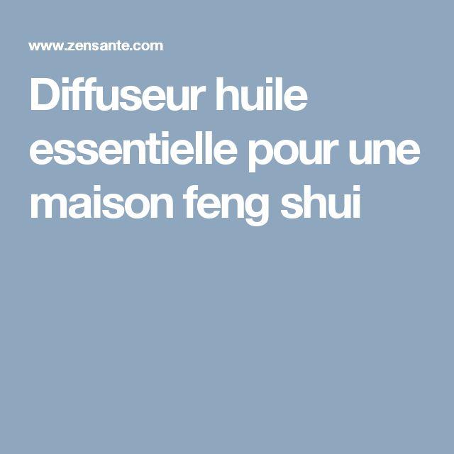 25 best ideas about diffuseur huile essentielle on pinterest diffuser huil - Une maison feng shui ...