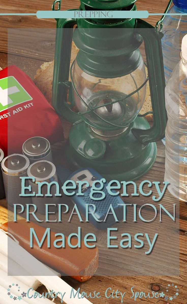 Emergency Preparation Made Easy: Prepping 101- Country Mouse City Spouse Mother Nature does not discriminate. No matter where you live the weather can turn on you and cause a natural, and personal, disaster in an instant.